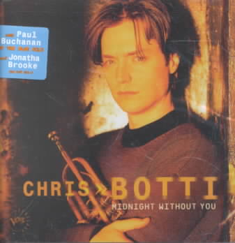 MIDNIGHT WITHOUT YOU BY BOTTI,CHRIS (CD)