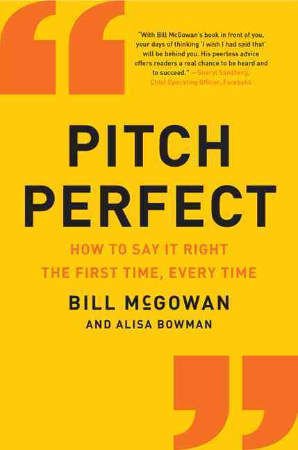 Pitch Perfect By McGowan, Bill