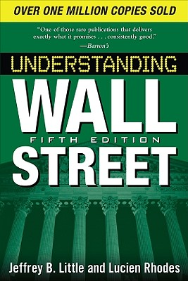 Understanding Wall Street By Little, Jeffrey B./ Rhodes, Lucien