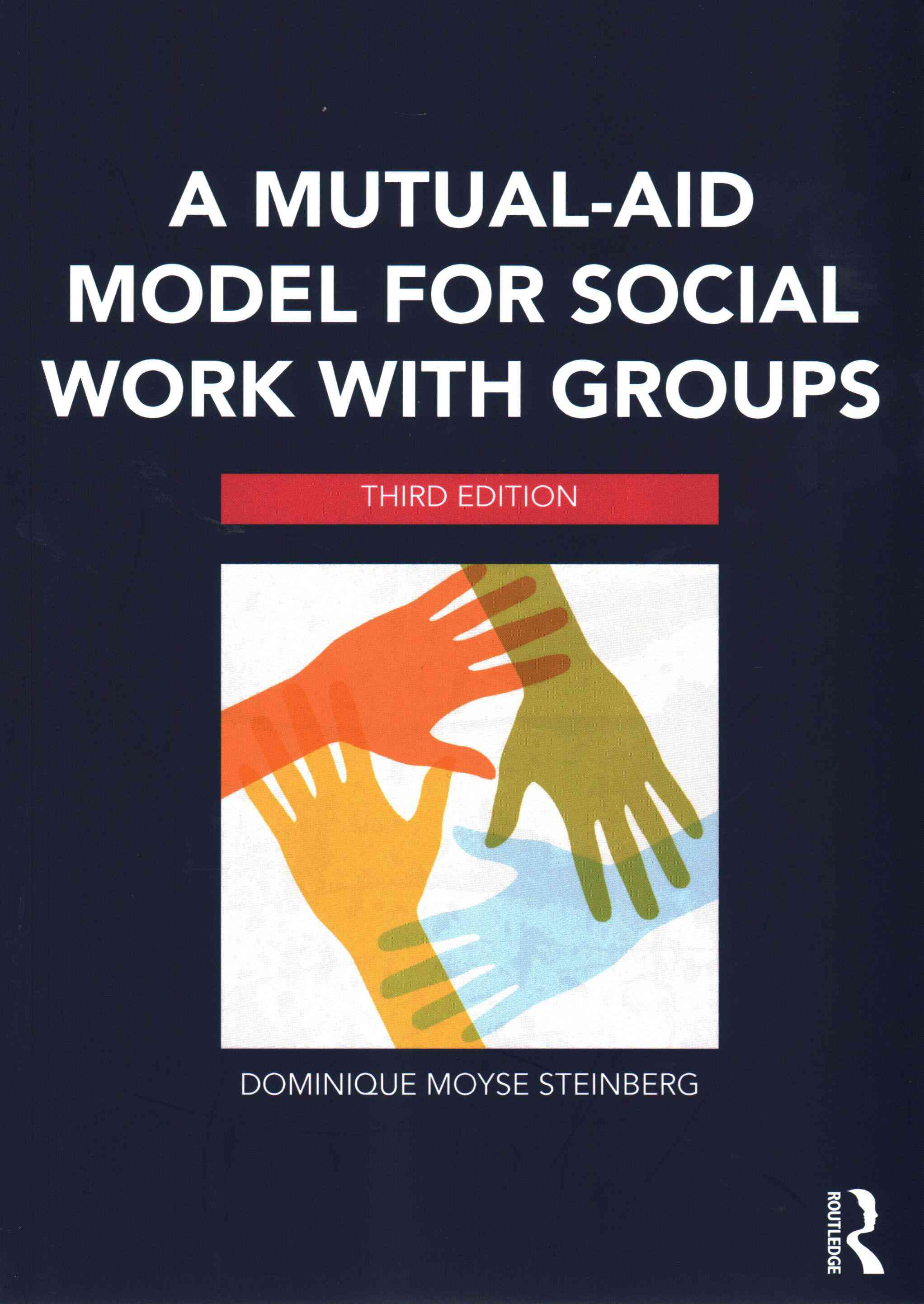A Mutual Aid Model for Social Work With Groups By Steinberg, Dominique Moyse