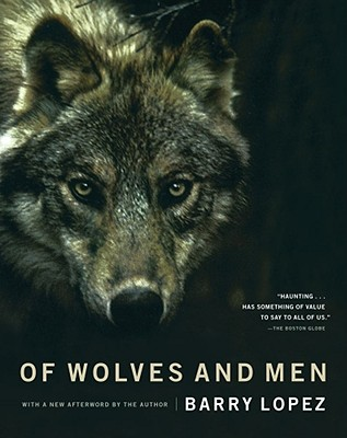 Of Wolves and Men By Lopez, Barry